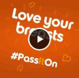 Breast Cancer Care - #PassItOn video campaign