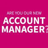 Account Manager wanted!